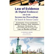 Xcess's Law of Evidence (& Digital Evidence) vis-à-vis Income-tax Proceedings (& Search & Seizure Cases) by CA. Manoj K. Khare