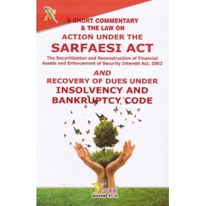 Xcess Infostore's Action Under the SARFAESI Act & Recovery of Dues under Insolvency & Bankruptcy Code
