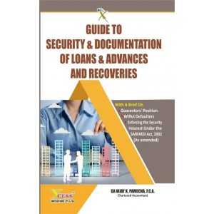 Xcess Infostore's Guide to Security & Documentation of Loans & Advances and Recoveries by CA. Vijay K. Pamecha