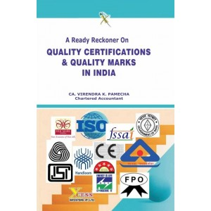 Xcess Infostore's A Ready Reckoner on Quality Certifications & Quality Marks in India by CA. Virendra K. Pamecha