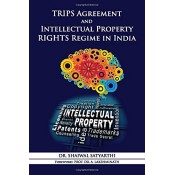 YS Books International Publication's Trips Agreement & Intellectual Property Rights Regime in India [HB] by Dr. Shaiwal Satyarthi