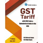 Young Global's GST Tariff with HSN Code & Aphabetical Index to the HSN by CA. Chitresh Gupta & CA. Shilpi Gupta [1st Edn. July 2017]