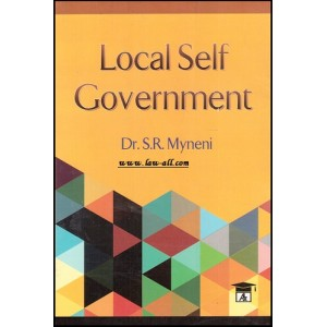 Allahabad Law Agency's Local Self Government by Dr. S. R. Myneni