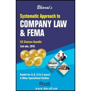 Bharat's Systematic Approach to Company Law & FEMA for LLB [3 & 5 Years] by CS. Chetan Gandhi