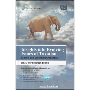 CCH's Insights into Evolving Issues of Taxation - Existing And Continuing Challenges [HB] by Parthasarathi Shome