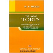 Central Law Agency's Law of Torts & Consumer Protection Act and Compensation under Motor Vehicle Act By M. N. Shukla