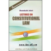 Central Law Publication's Lectures on Constitutional Law for BSL & LL.B by Shatakshi Johri