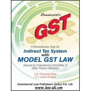 Commercial's GST A Revolutionary Step for Indirect Tax System with Model GST Law by Pravendra Rana & Lavina Goyal