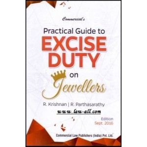 Commercial's Practical Guide to Excise Duty on Jewellers by R. Krishnan, R. Parthasarathy