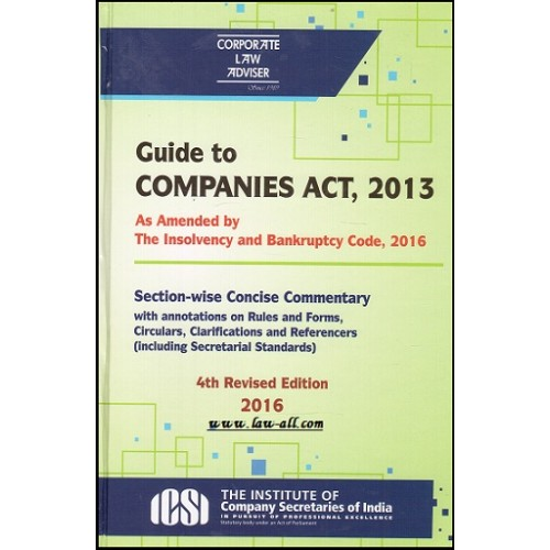 ICSI - Corporate Law Adviser's Guide to Companies Act, 2013 including Section-wise concise commentary (HB)
