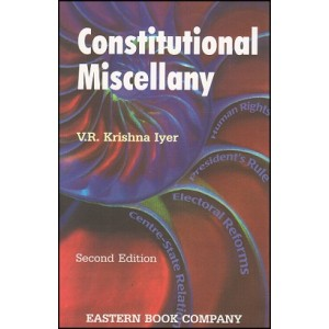 EBC's Constitutional Miscellany by V. R. Krishna Iyer
