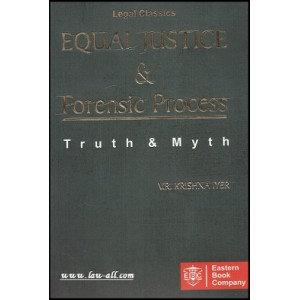 EBC's Equal Justice & Forensic Process Truth & Myth by V. R. Krishna Iyer [HB]
