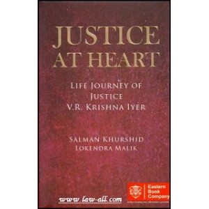 EBC's Justice At Heart : Life Journey of Justice V. R. Krishna Iyer by Salman Khurshid & Lokendra Malik