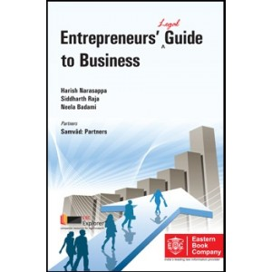 EBC's Entrepreneurs Legal Guide to Business by Harish Narasappa, Siddharth Raja & Neela Badami