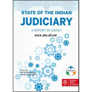 EBC's State of the Indian Judiciary : A Report by Daksh By Harish Narasappa, Shruti Vidyasagar