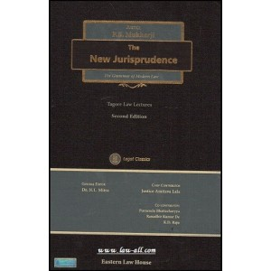 Eastern Law House's The New Jurisprudence - The Grammer of Modern Law [Tagore Law Lectures] [HB] by Justice P. B. Mukharji