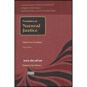 Eastern Law House's Penumbra of Natural Justice [HB] by Tapash Gan Choudhury