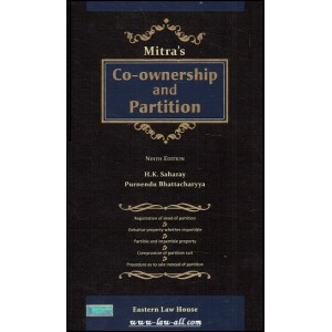 Mitra's Co-Ownership and Partition [HB] by H. K. Saharay & Purnendu Bhattacharyya, Eastern Law House
