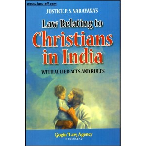 Gogia Law Agency's Law Relating to Christians in India with Allied Acts and Rules by Justice P. S. Narayana & Adv. P. Jagdish Chandra Prasad