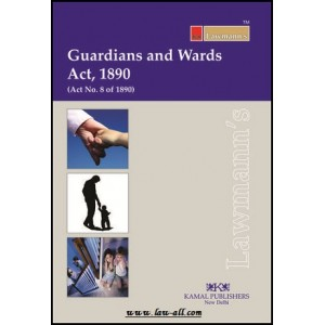 Lawmann's Guardians & Wards Act, 1890 by Kamal Publishers