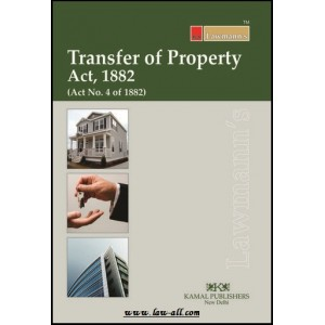 Lawmann's Transfer of Property Act, 1882 by Kamal Publisher