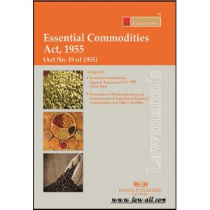 Lawmann's Essential Commodities Act, 1955 by Kamal Publishers