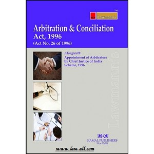 Lawmann's Arbitration & Conciliation Act, 1996 by Kamal Publisher