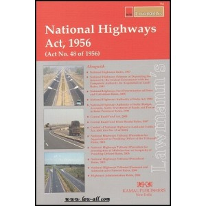 Lawmann's National Highways Act, 1956 by Kamal Publishers