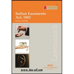 Lawmann's Indian Easements Act, 1882 by Kamal Publishers