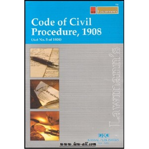 Lawmann's Code of Civil Procedure, 1908 by Kamal Publishers