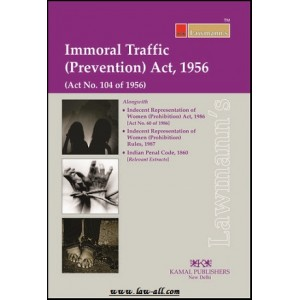 Lawmann's Immoral Traffic (Prevention) Act, 1956 by Kamal Publishers