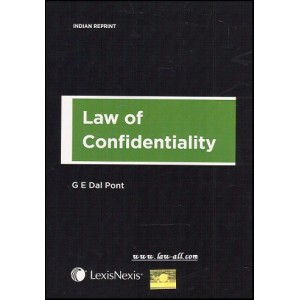 Lexisnexis's Law of Confidentiality by G. E. Dal Pont [HB]