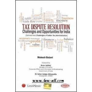 LexisNexis's Tax Dispute Resolution Challenges and Opportunities for India by Mukesh Butani