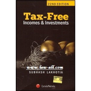 Lexisnexis's Tax Free Incomes & Investments by Subhash Lakhotia