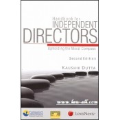 Lexisnexis's Handbook for Independent Directors - Upholding the Moral Compass by Kaushik Dutta