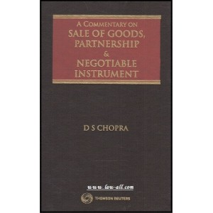 Thomson Reuters A Commentary On Sale of Goods, Partnership & Negotiable Instrument by D. S. Chopra