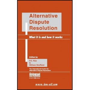 Universal's Alternative Dispute Resolution - What it is and How it Works [ADR] by P. C. Rao & William Sheffield
