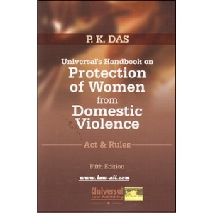 Universal's Handbook on  Protection of Women from Domestic Violence Act & Rules by P. K. Das