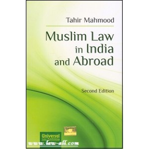 Tahir Mahmood's Muslim Law in India and Abroad by Universal Law Publishing