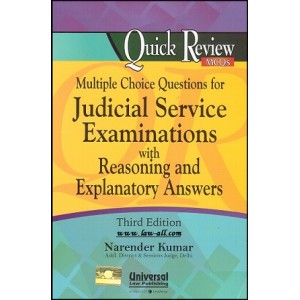 Universal's Multiple Choice Questions MCQs for Judicial Service Examinations with Reasoning and Explanatory Answers by Narender Kumar