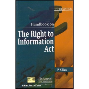Universal's Handbook On The Right to Information Act by P. K. Das